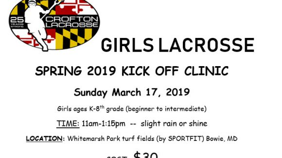 Girls Lacrosse Spring 2019 Kick Off Clinic!  Sunday March 17, 2019 11am-1:15pm